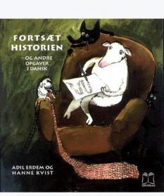 """""""Fortsæt historien - og andre opgaver i dansk"""" - Af Hanne Kvist og Adil Erdem"""