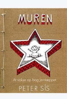 """""""Muren"""" - At vokse op bag Jerntæppet - Af Peter Sis"""