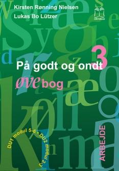 """""""På godt og ondt 3. På arbejde."""" Øvebog af Kirsten Rønning Nielsen og Lukas Bo Lützer"""