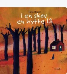 """""""I en skov en hytte lå"""" - Af Jutta Bauer"""