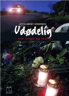 """""""Udødelig"""" – om unge og trafik.  Af Jette Nørby Andersen"""