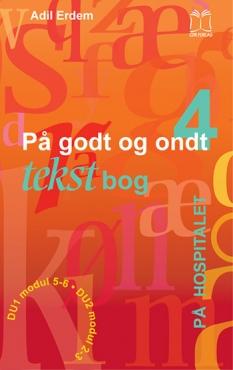 """""""På godt og ondt 4. På hospitalet"""". Tekstbog af Adil Erdem"""