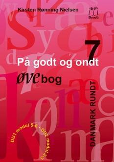 """""""På godt og ondt 7 - Danmark rundt."""" Øvebog af Kirsten Rønning Nielsen"""