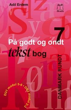 """""""På godt og ondt 7 - Danmark rundt."""" Tekstbog af Adil Erdem"""