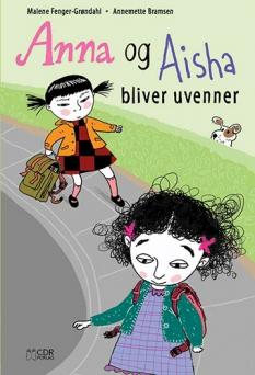"""""""Anna og Aisha bliver uvenner"""" - Af Malene Fenger-Grøndahl og Annemette Bramsen"""