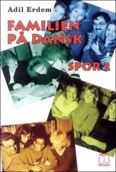 """""""Familien på dansk"""". - Spor 2. - Grundbog. Af Adil Erdem"""