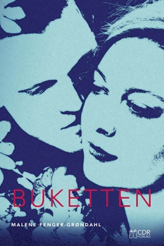 """""""Buketten"""" af Malene Fenger-Grøndahl"""