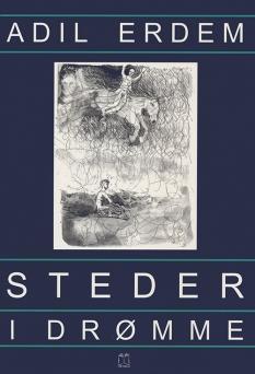 """""""Steder i drømme"""" af Adil Erdem"""