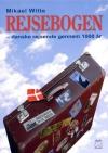 """""""Rejsebogen"""" – danske rejsende gennem 1000 år - Af Mikael Witte"""