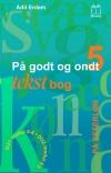 """""""På godt og ondt 5. På efterløn."""" Tekstbog af Adil Erdem"""