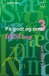 """""""På godt og ondt 3. På arbejde."""". Tekstbog af Adil Erdem"""